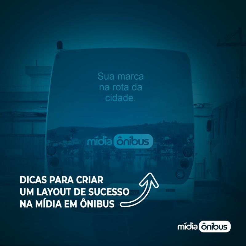 Dicas para criar um layout de sucesso na Mídia em Ônibus